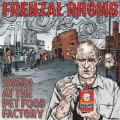 Frenzal Rhomb – Smoko At The Pet Food Factory