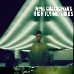 Noel Gallagher – Noel Gallagher's High Flying Birds
