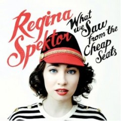Regina Spektor – What We Saw From The Cheap Seats