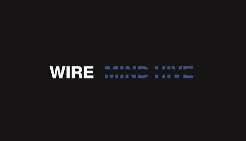 Wire – Mind Hive
